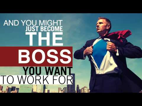 Become the Boss You Want to Work for