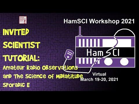 HamSci 2021: INVITED AMATEUR RADIO TUTORIAL Amateur Radio Observations of Midlatitude Sporadic E