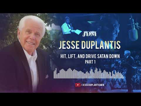 Hit, Lift, and Drive Satan Down, Part 1  Jesse Duplantis
