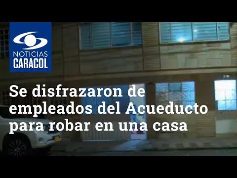 Se disfrazaron de empleados del Acueducto y se metieron a una casa para robar $960 millones