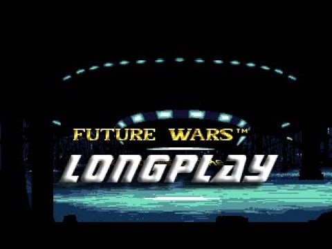 #202 Future Wars Time Travellers Longplay -  Not Commented