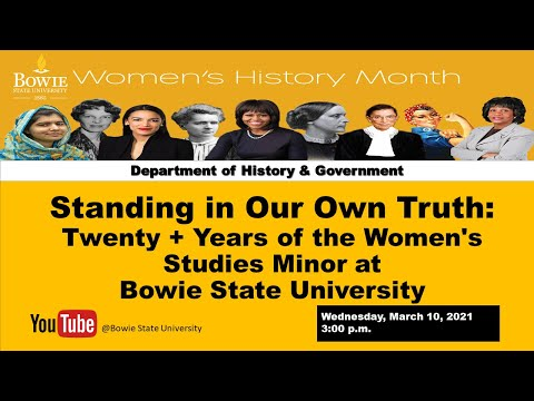Standing in Our Own Truth: Twenty + Years of the Women's Studies Minor at Bowie..