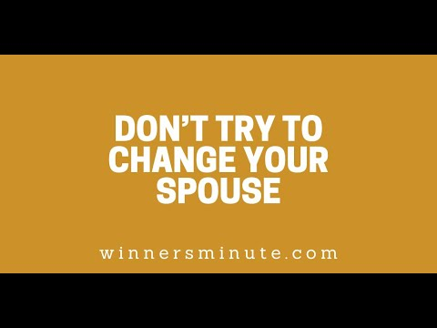 Dont Try to Change Your Spouse // The Winner's Minute With Mac Hammond
