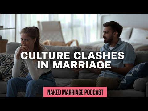 Culture Clashes in Marriage  Dave and Ashley Willis