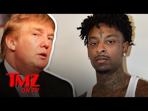 Trump Might Be The Reason 21 Savage Gets Deported | TMZ TV
