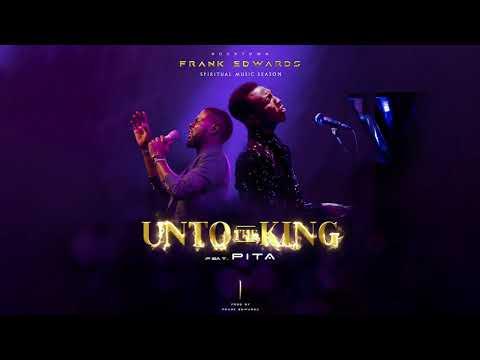 Frank Edwards - Unto The King (LIVE) feat. Pita #spiritualmusicseason