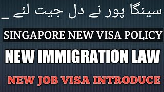 Singapore new visa policy