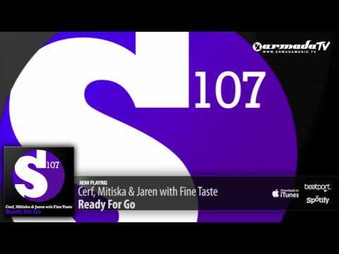 Cerf, Mitiska & Jaren with Fine Taste - Ready For Go (Original Mix) - UCGZXYc32ri4D0gSLPf2pZXQ