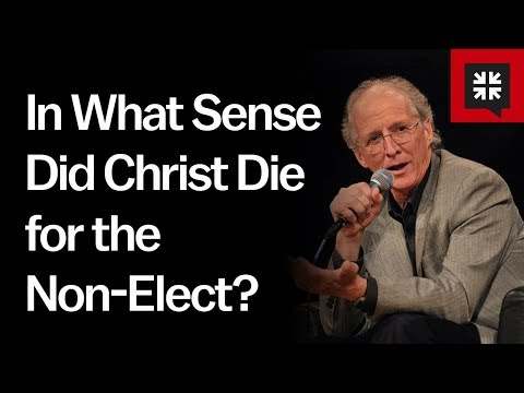 In What Sense Did Christ Die for the Non-Elect? // Ask Pastor John