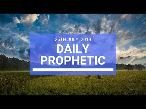 Daily Prophetic 25 July 2019 Word 8
