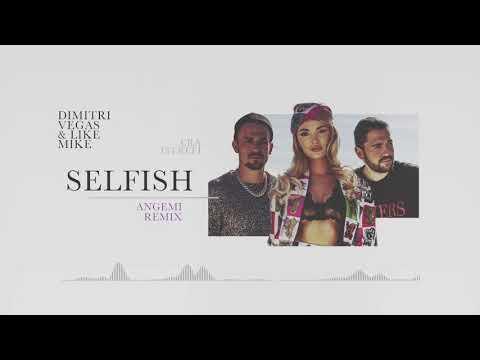Dimitri Vegas & Like Mike ft. Era Istrefi - Selfish (Angemi Remix) - UCxmNWF8fQ4miqfGs84dFVrg