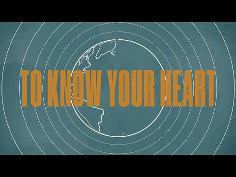 To Know Your Heart (Official Lyric Video) - LIFE Worship