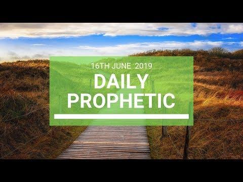 Daily Prophetic 16 June 2019   Word 4