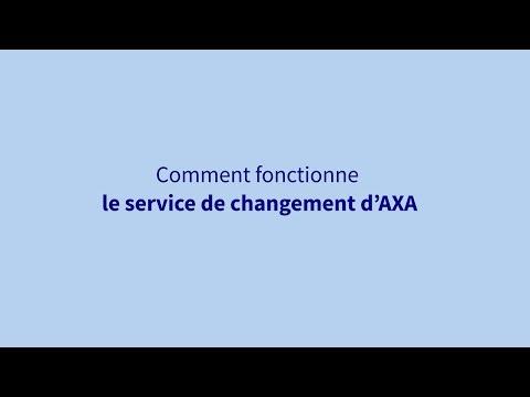 Le service de changement d'AXA expliqué simplement