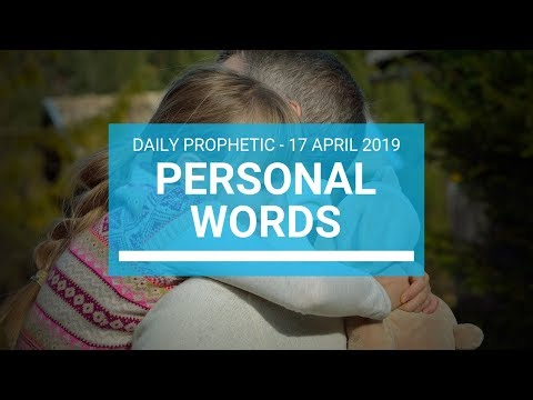 Personal Words 17 April 2019