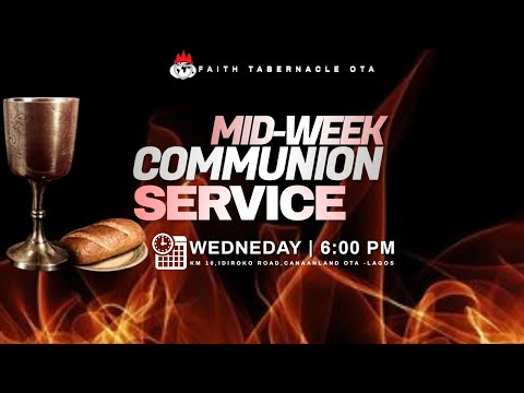DOMI STREAM:MID-WEEK COMMUNION SERVICE   24, FEB. 2021  FAITH TABERNACLE OTA