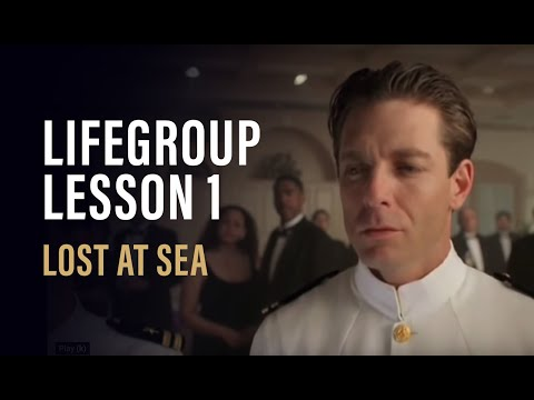 Life Group Lesson 1 - Lost at Sea