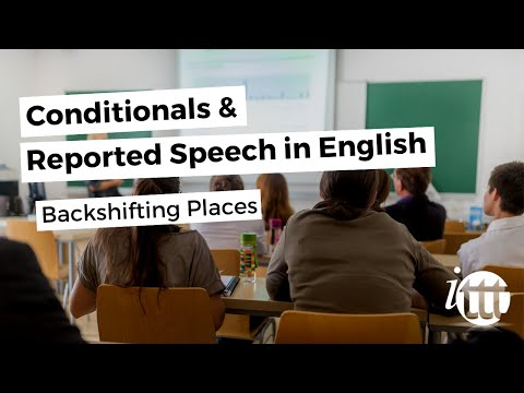Conditionals and Reported Speech - Backshifting Places