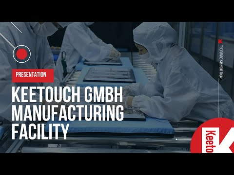 Presentation: Keetouch GmbH manufacturing facility