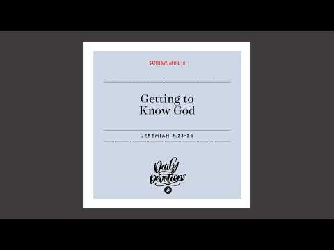 Getting to Know God - Daily Devotional