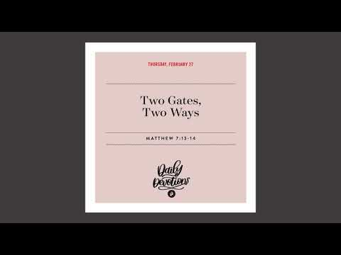 Two Gates, Two Ways - Daily Devotion