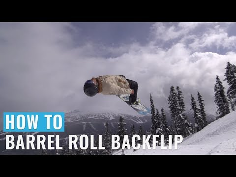 How To Barrel Roll Backflip On A Snowboard