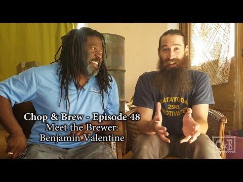 Chop & Brew – Episode 48: Meet the Brewer – Benjamin Valentine