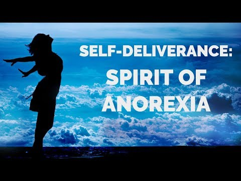 Deliverance from Anorexia Nervosa  Self-Deliverance Prayers