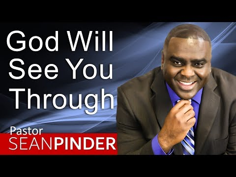 GOD WILL SEE YOU THROUGH - BIBLE PREACHING  SEAN PINDER