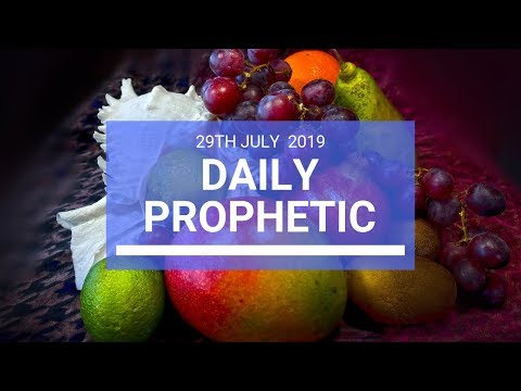 Daily Prophetic 29 July 2019 Word 2