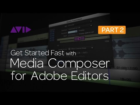 Get Started Fast with Media Composer for Adobe Editors — Part 2