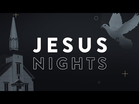 Jesus Nights  October 6th, 2019