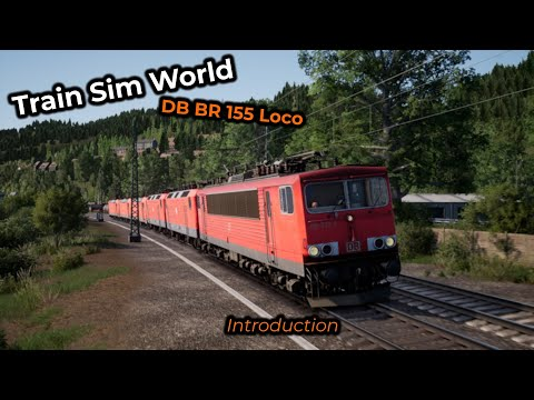 Train Sim World -- DB BR155 - Introduction