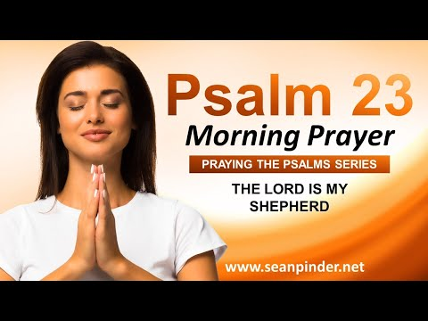 The LORD is My SHEPHERD - Psalms 23 - Begin Your Day With This Prayer