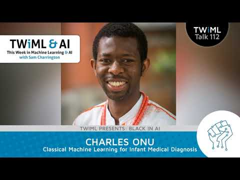 Charles Onu Interview - Classical Machine Learning for Infant Medical Diagnosis