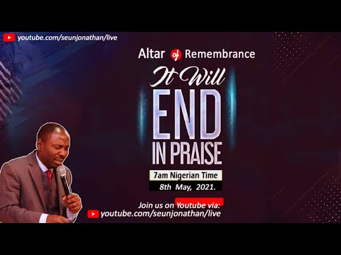 Altar of Remembrance - IT WILL END IN PRAISE !!! -- Episode 23