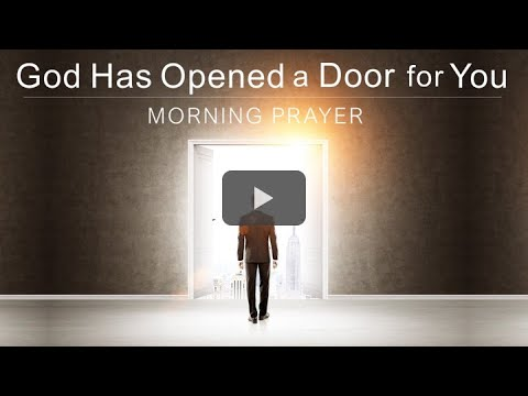 GOD HAS OPENED A DOOR FOR YOU - MATTHEW 7 - MORNING PRAYER  PASTOR SEAN PINDER