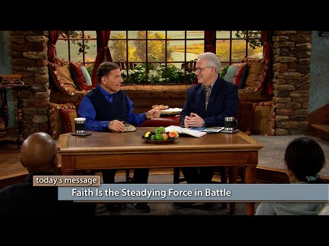 Faith Is the Steadying Force in Battle