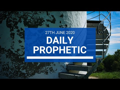 Daily Prophetic 27 June 2020 2 of 7