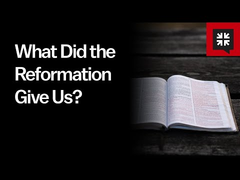 What Did the Reformation Give Us? // Ask Pastor John