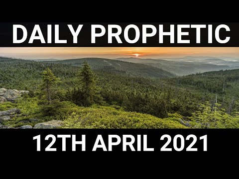 Daily Prophetic Word 12 April 2021 3 of 7