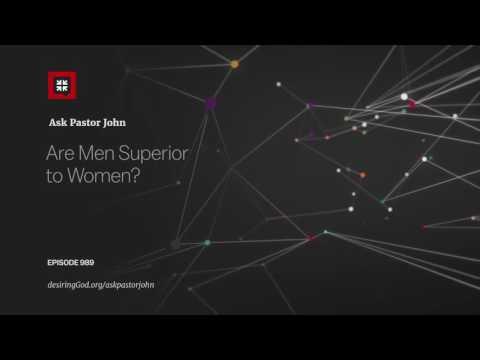 Are Men Superior to Women? // Ask Pastor John