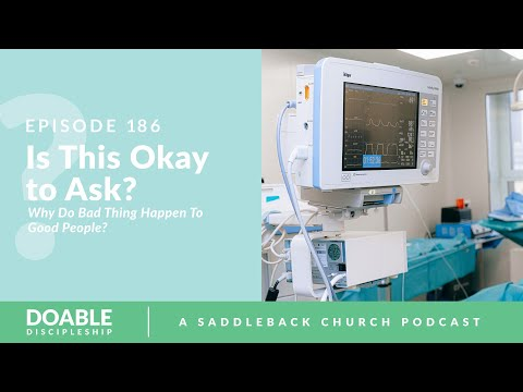 Episode 186: Is This Okay To Ask - Part 2, Why Do Bad Things Happen to Good People?