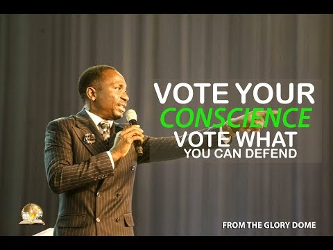VOTE YOUR CONSCIENCE, VOTE WHAT YOU CAN DEFEND BEFORE GOD