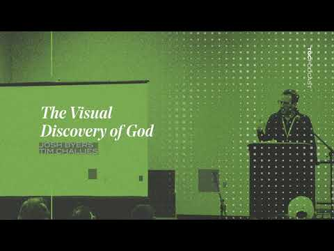 Josh Byers and Tim Challies  The Visual Discovery of God  TGC Podcast