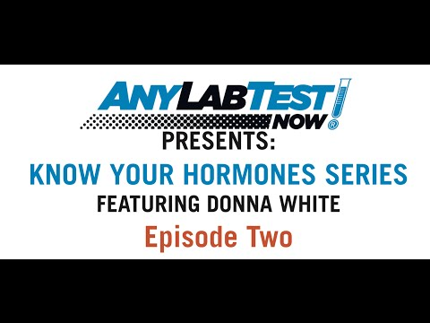 Know Your Hormones Series #2 - Any Lab Test Now: Presented by Donna White