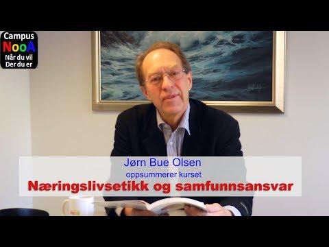 Oppsummering av kurset Næringslivsetikk og samfunnsansvar - Jørn Bue Olsen