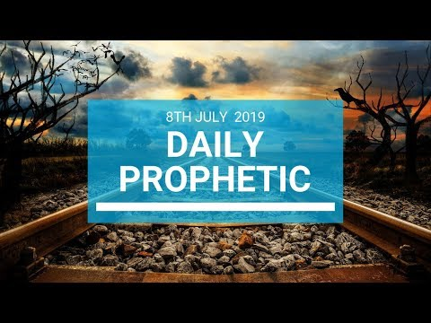 Daily Prophetic 8 July 2019 Word 1