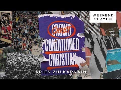Aries Zulkarnain: Crowd Conditioned Christian (Bahasa Indonesian Interpretation)