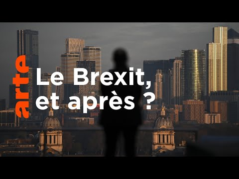 Post-Brexit : hors UE, quel avenir pour le Royaume-Uni ? | ARTE